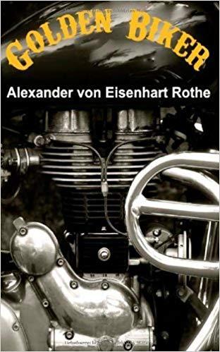Golden Biker: Humoristischer Abenteuer Road-Roman